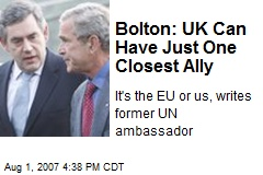 Bolton: UK Can Have Just One Closest Ally