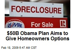 $50B Obama Plan Aims to Give Homeowners Options