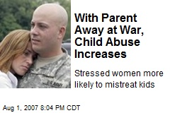With Parent Away at War, Child Abuse Increases