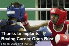 Thanks to Implants, Boxing Career Goes Bust