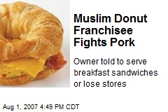 Muslim Donut Franchisee Fights Pork