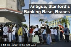 Antigua, Stanford's Banking Base, Braces