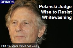 Polanski Judge Wise to Resist Whitewashing