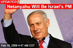 Netanyahu Will Be Israel's PM