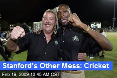 Stanford's Other Mess: Cricket