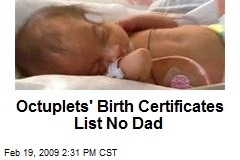 Octuplets' Birth Certificates List No Dad