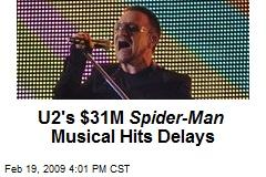 U2's $31M Spider-Man Musical Hits Delays
