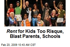 Rent for Kids Too Risque, Blast Parents, Schools