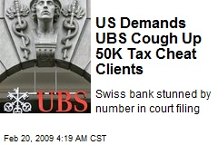 US Demands UBS Cough Up 50K Tax Cheat Clients