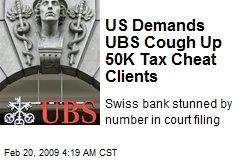 US Demands UBS Cough Up 50K Tax Cheat Clients