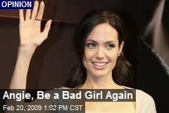 Angie, Be a Bad Girl Again