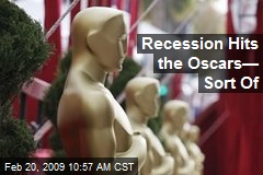 Recession Hits the Oscars— Sort Of
