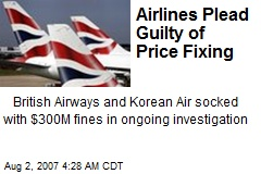Airlines Plead Guilty of Price Fixing