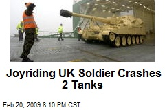 Joyriding UK Soldier Crashes 2 Tanks