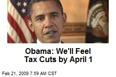 Obama: We'll Feel Tax Cuts by April 1
