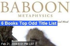 6 Books Top Odd Title List