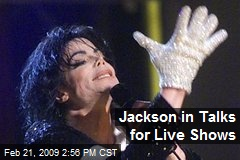 Jackson in Talks for Live Shows