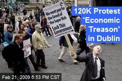120K Protest 'Economic Treason' in Dublin