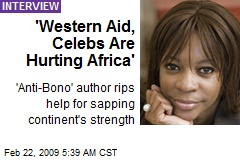 'Western Aid, Celebs Are Hurting Africa'