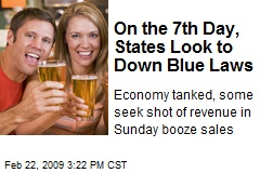 On the 7th Day, States Look to Down Blue Laws