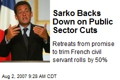 Sarko Backs Down on Public Sector Cuts