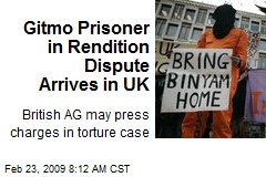 Gitmo Prisoner in Rendition Dispute Arrives in UK