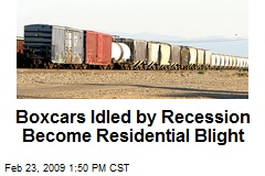 Boxcars Idled by Recession Become Residential Blight