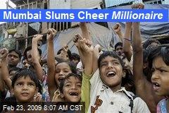 Mumbai Slums Cheer Millionaire