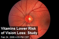 Vitamins Lower Risk of Vision Loss: Study