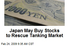 Japan May Buy Stocks to Rescue Tanking Market