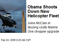 Obama Shoots Down New Helicopter Fleet