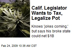Calif. Legislator Wants to Tax, Legalize Pot