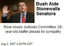 Bush Aide Stonewalls Senators