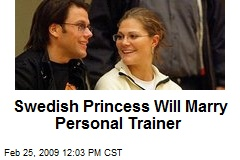 Swedish Princess Will Marry Personal Trainer