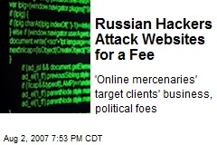 Russian Hackers Attack Websites for a Fee