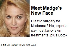 Meet Madge's New Face