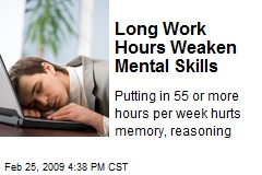 Long Work Hours Weaken Mental Skills