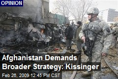 Afghanistan Demands Broader Strategy: Kissinger