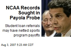 NCAA Records Sought in Payola Probe