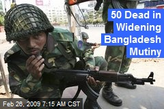 50 Dead in Widening Bangladesh Mutiny