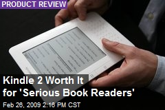 Kindle 2 Worth It for 'Serious Book Readers'