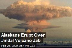 Alaskans Erupt Over Jindal Volcano Jab