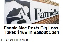 Fannie Mae Posts Big Loss, Takes $15B in Bailout Cash
