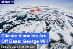 Climate Alarmists Are Off Base: George Will