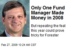 Only One Fund Manager Made Money in 2008