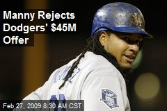 Manny Rejects Dodgers' $45M Offer