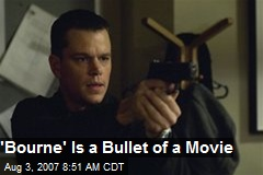 'Bourne' Is a Bullet of a Movie