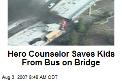 Hero Counselor Saves Kids From Bus on Bridge