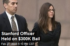 Stanford Officer Held on $300K Bail