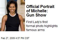 Official Portrait of Michelle: Gun Show